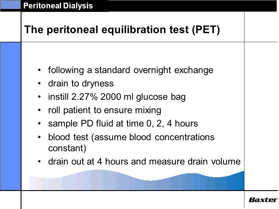 Peritoneal Dialysis Clinical applications of the PET peritoneal membrane transport classification predict dialysis dose choose peritoneal dialysis reg