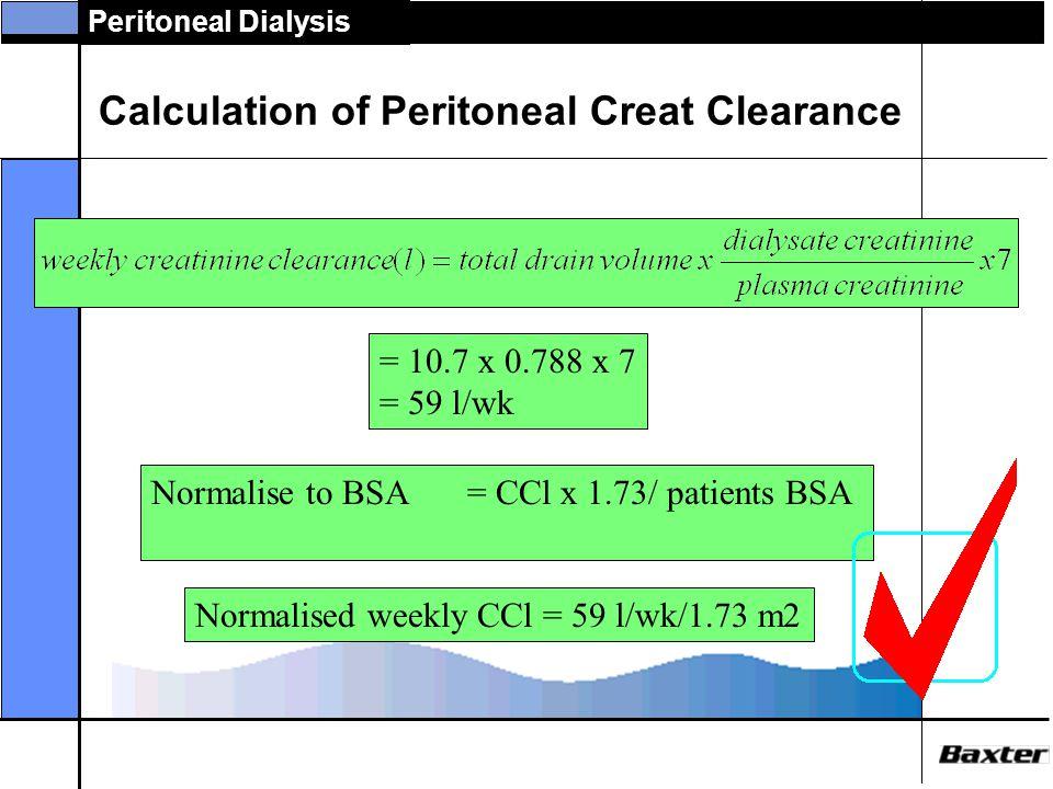 Peritoneal Dialysis Calculation of Peritoneal Creat. Clearance