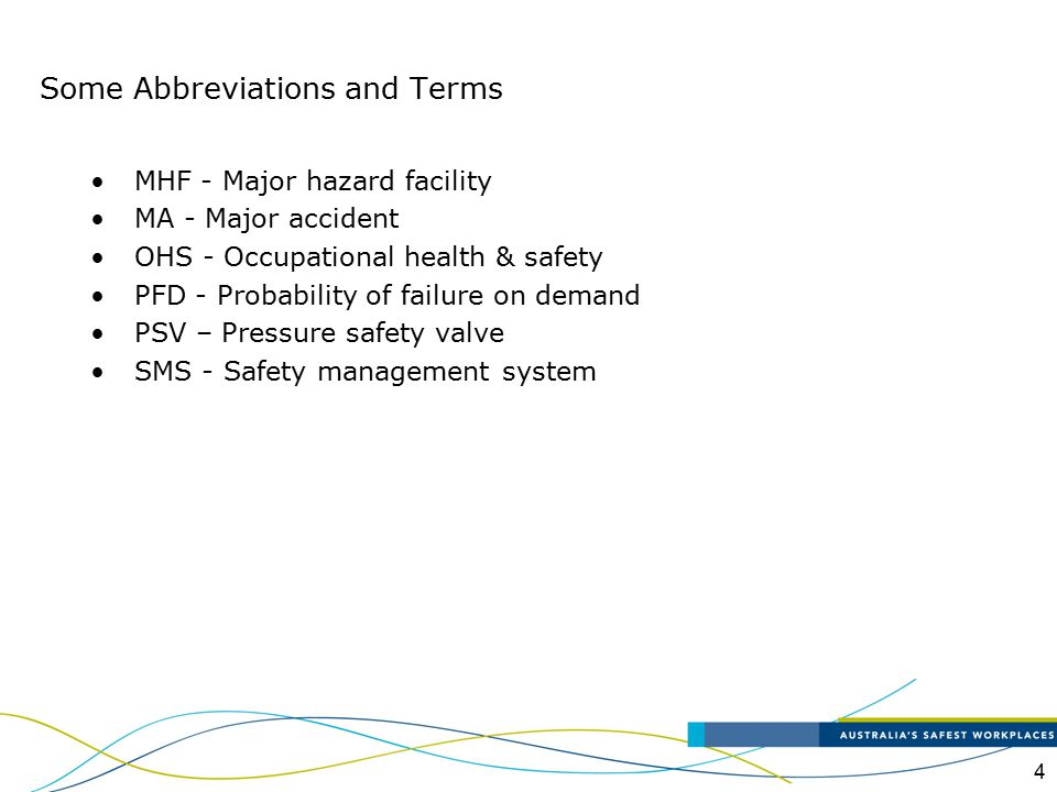 4 Some Abbreviations and Terms MHF - Major hazard facility MA - Major accident OHS - Occupational health & safety PFD - Probability of failure on dema
