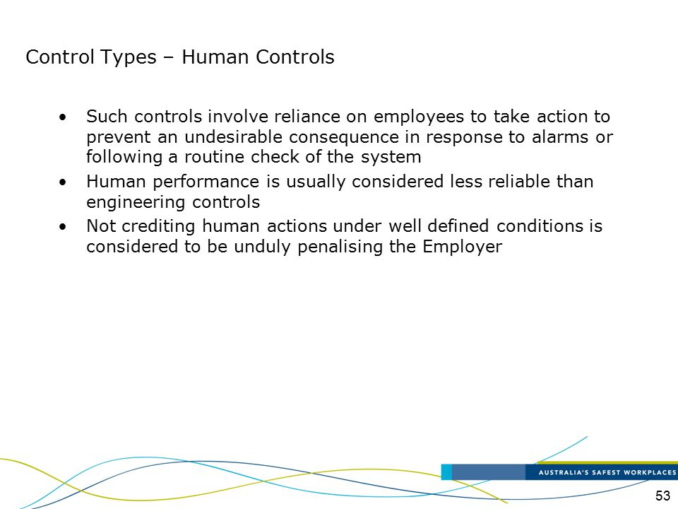 53 Such controls involve reliance on employees to take action to prevent an undesirable consequence in response to alarms or following a routine check