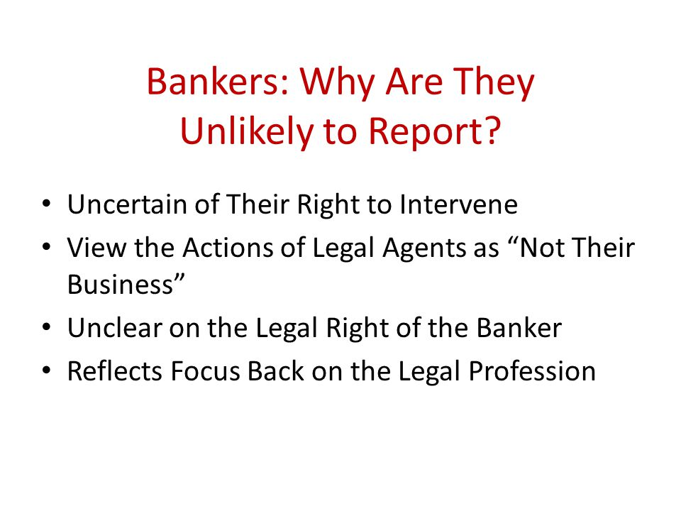 Bankers: Why Are They Unlikely to Report.