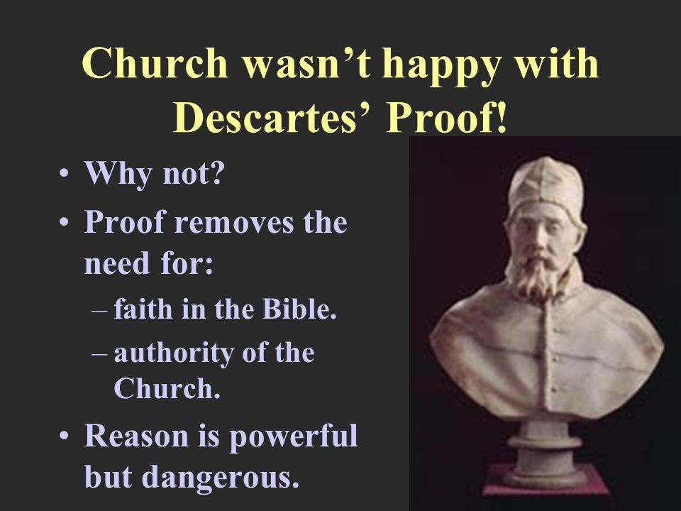 Church wasn't happy with Descartes' Proof. Why not.