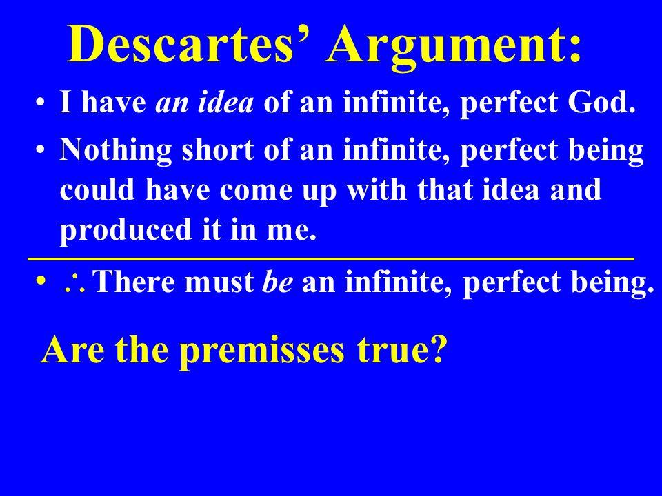 Descartes' Argument: I have an idea of an infinite, perfect God.