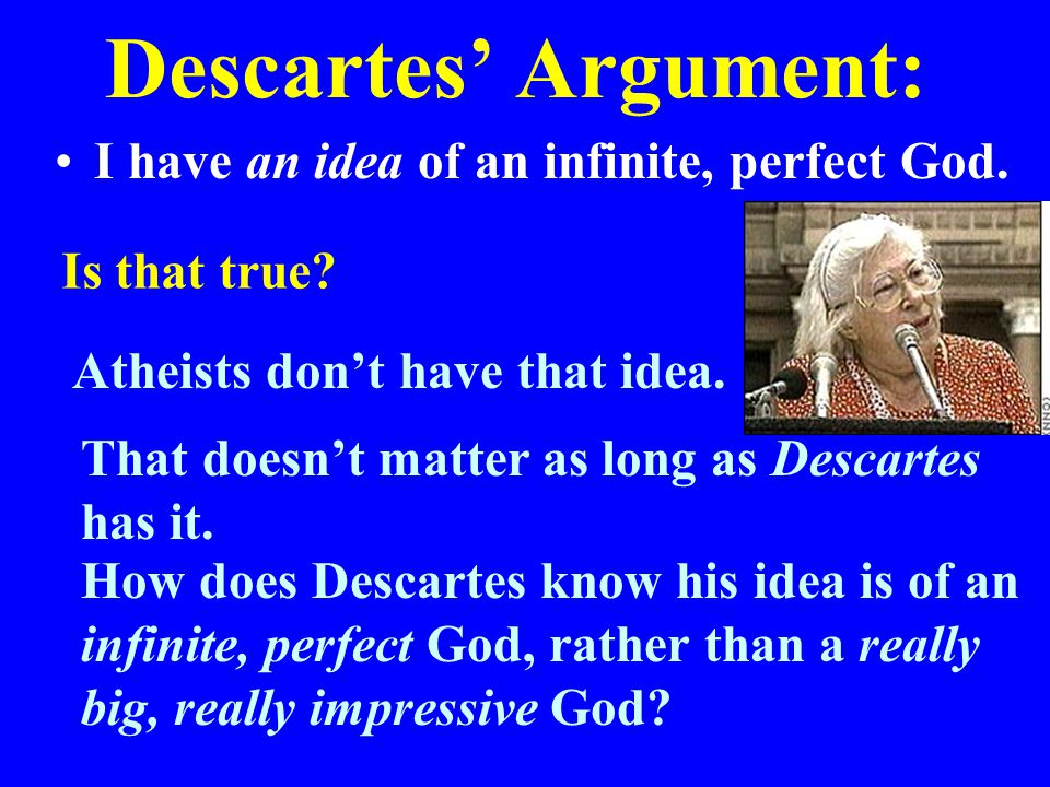 Descartes' Argument: I have an idea of an infinite, perfect God.