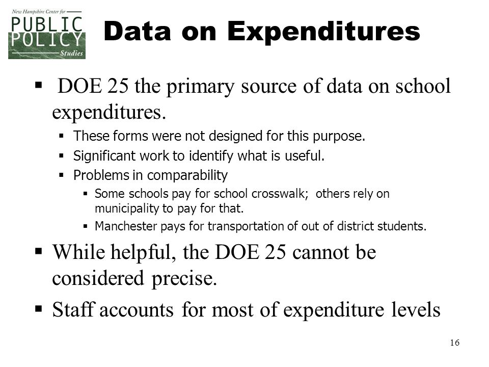 16 Data on Expenditures  DOE 25 the primary source of data on school expenditures.