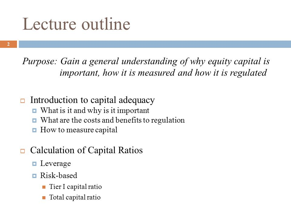 Why is Capital Adequacy Important.3  What happens when banks are under capitalized.