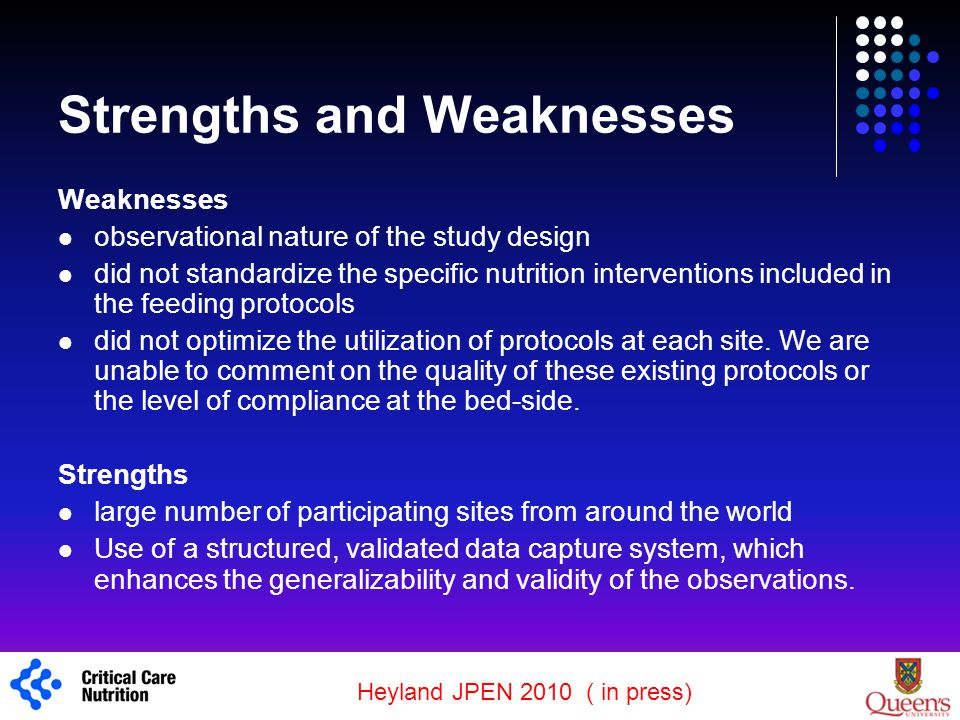 Strengths and Weaknesses Weaknesses observational nature of the study design did not standardize the specific nutrition interventions included in the