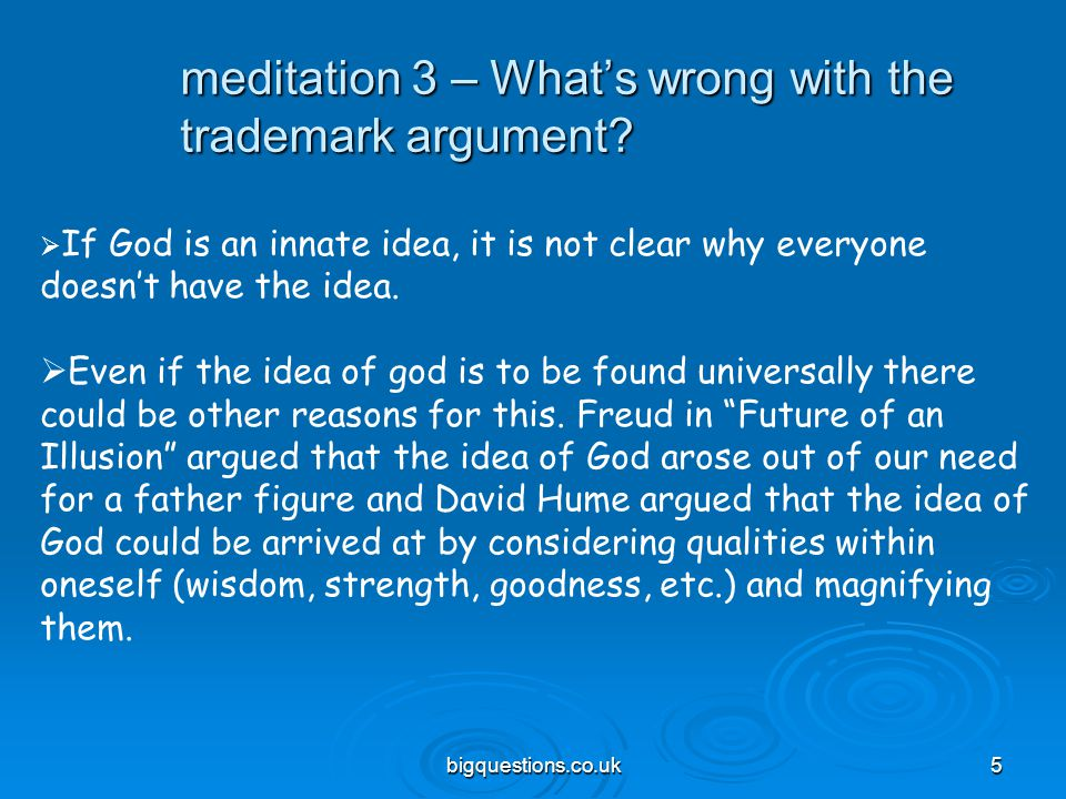 bigquestions.co.uk5 meditation 3 – What's wrong with the trademark argument?  If God is an innate idea, it is not clear why everyone doesn't have the