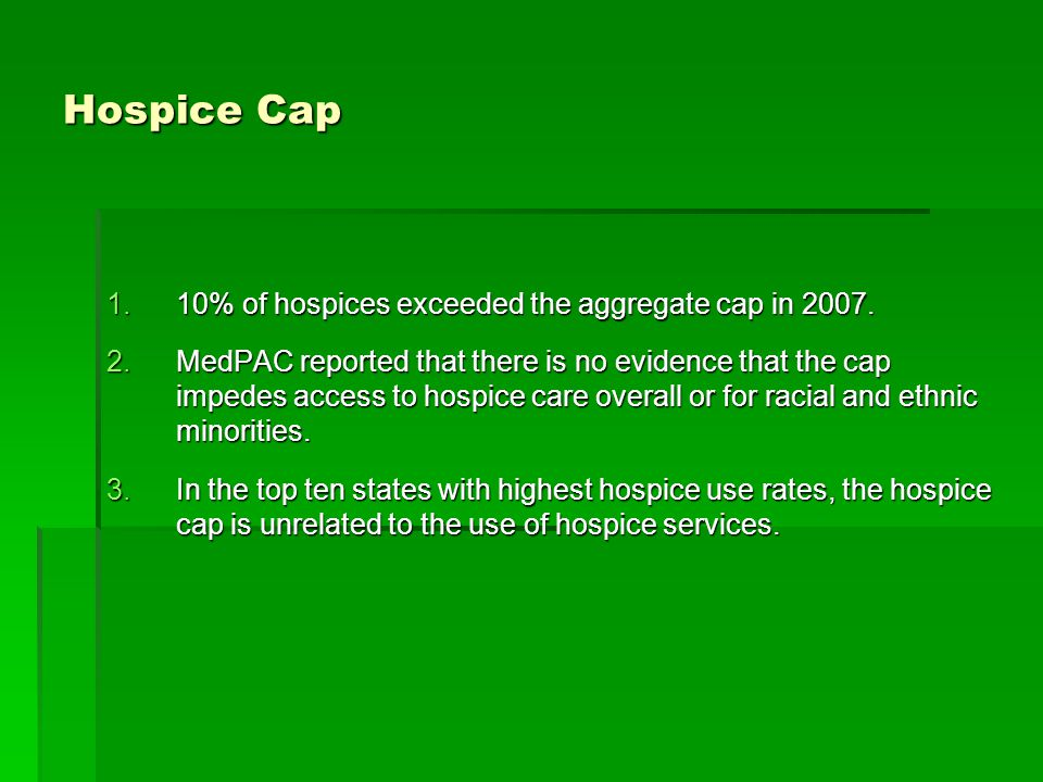 Hospice Cap 1.10% of hospices exceeded the aggregate cap in 2007.