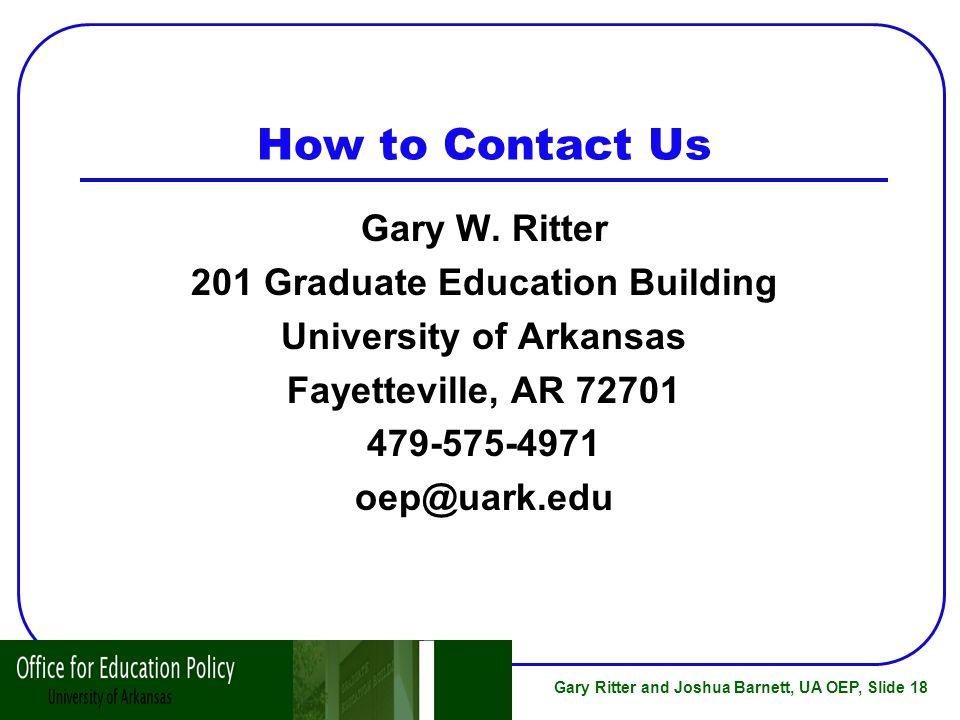 Gary Ritter and Joshua Barnett, UA OEP, Slide 18 How to Contact Us Gary W.