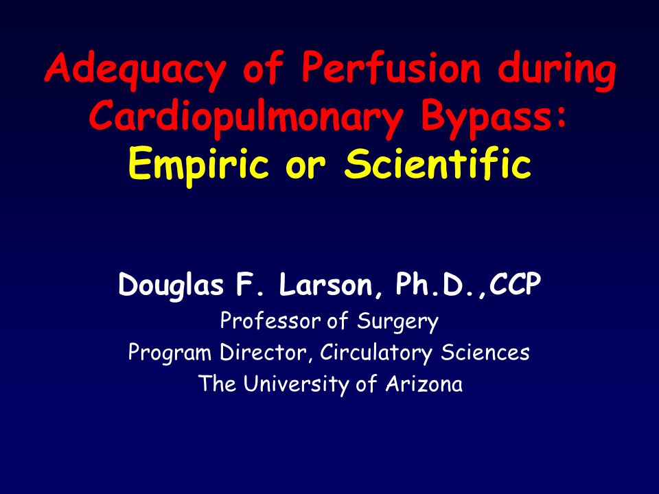 Adequacy of Perfusion Flows Pressures Tissue perfusion Pressures Viscosity Vascular compliance Hematocrit Oxygen carrying capacity Gas exchange Optimal PaO 2 s Optimal PaCO 2 s