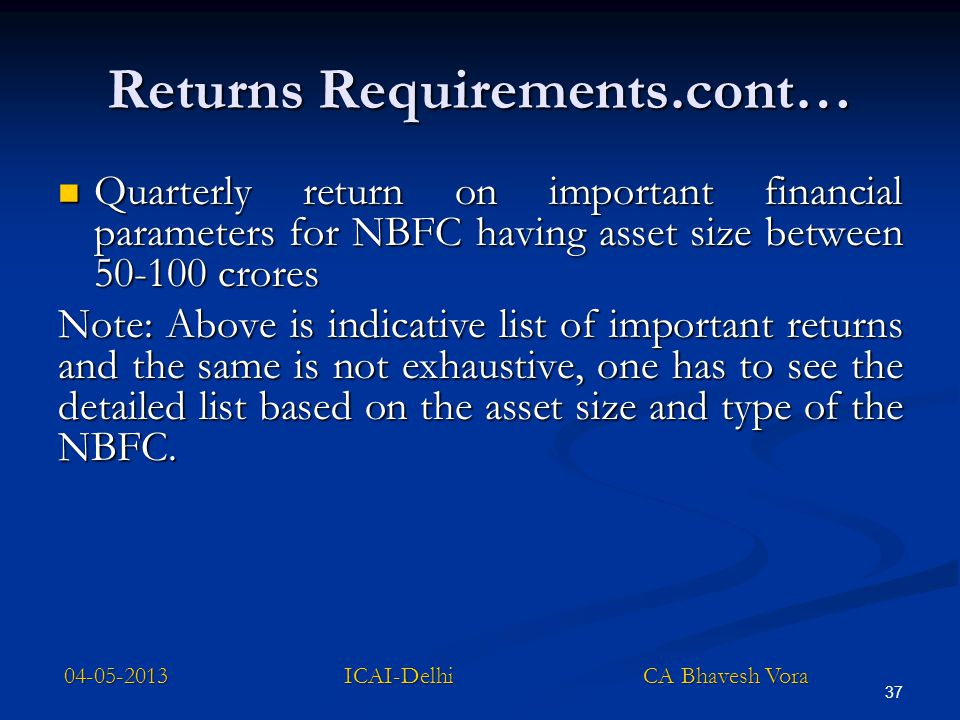 Returns Requirements.cont… Quarterly return on important financial parameters for NBFC having asset size between 50-100 crores Quarterly return on imp