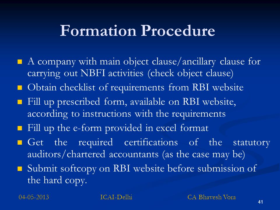 41 Formation Procedure A company with main object clause/ancillary clause for carrying out NBFI activities (check object clause) Obtain checklist of r