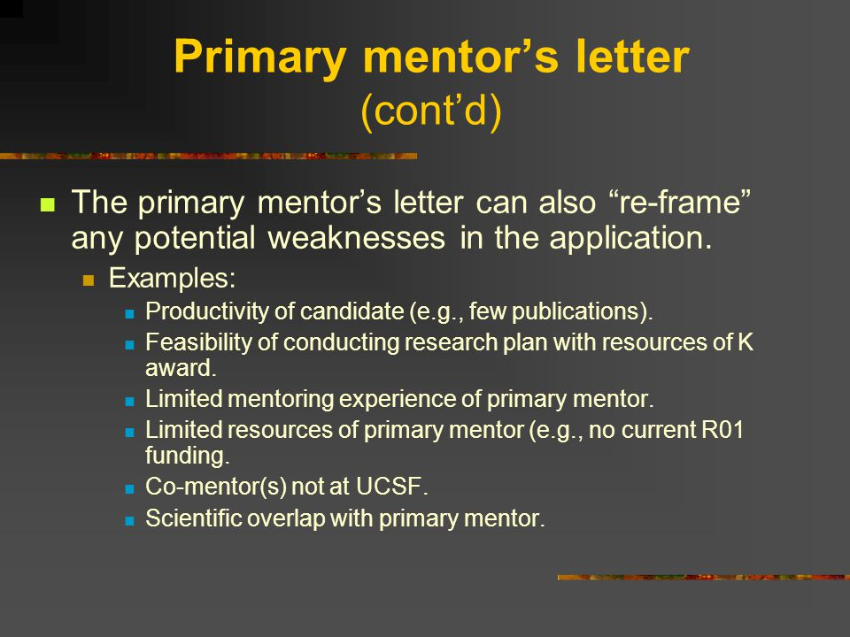 Letters of Collaboration (cont'd) Letters from co-mentors, scientific advisors, and others can be much shorter.