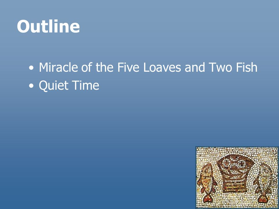 Outline Miracle of the Five Loaves and Two Fish Quiet Time