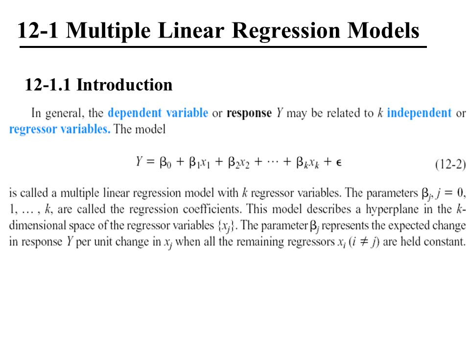 12-1 Multiple Linear Regression Models 12-1.1 Introduction