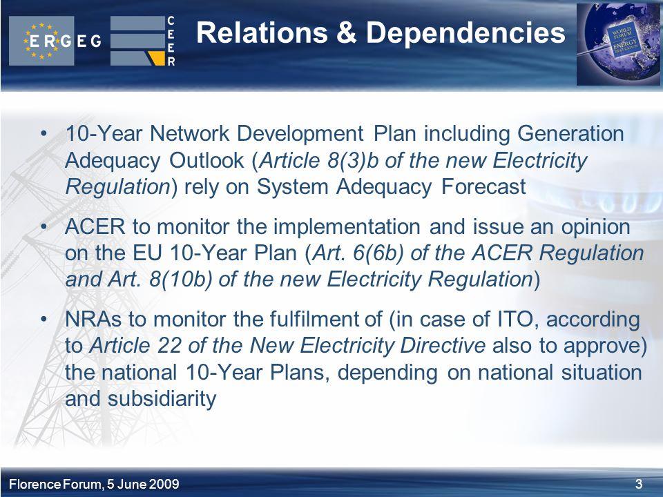 4Florence Forum, 5 June 2009 Relations & Dependencies (cont'd) Gen.