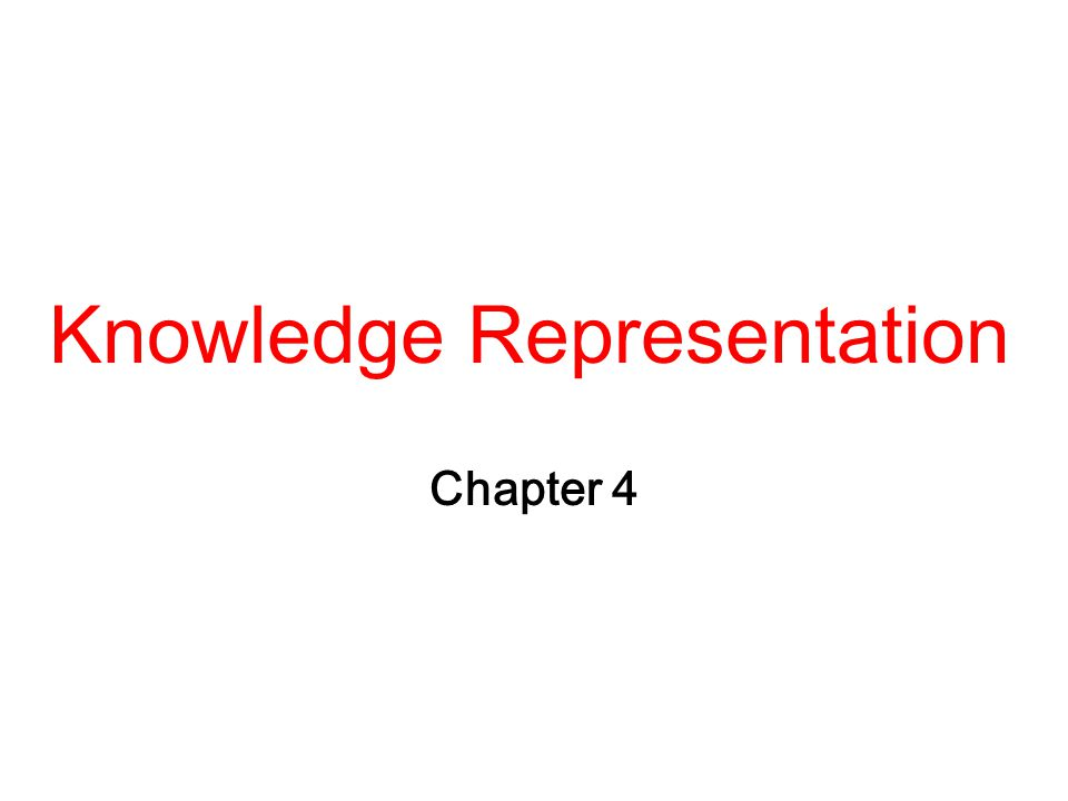 Knowledge Representation Chapter 4
