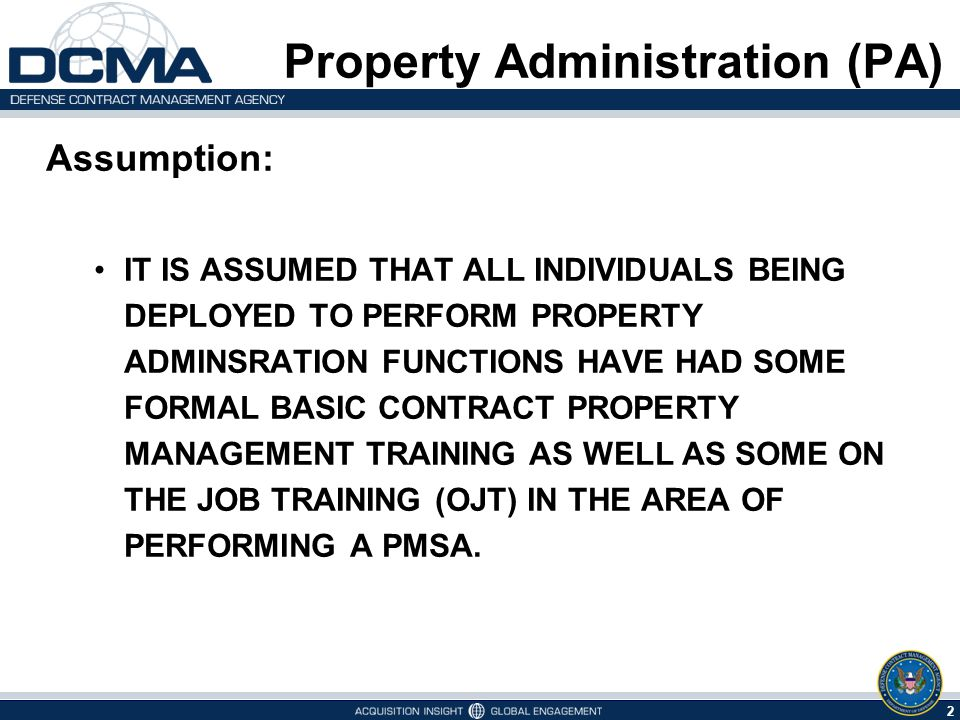 Property Administration (PA) Property Management System Analysis (PMSA) Revision #, Date (of revision) Presented By: Mr.