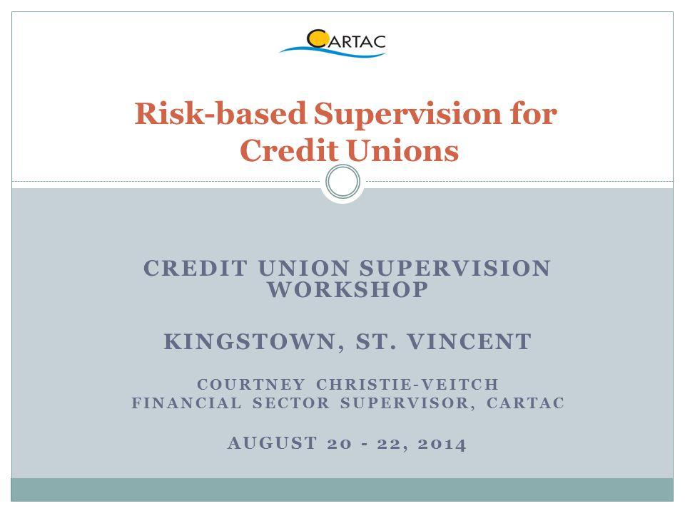 CREDIT UNION SUPERVISION WORKSHOP KINGSTOWN, ST.