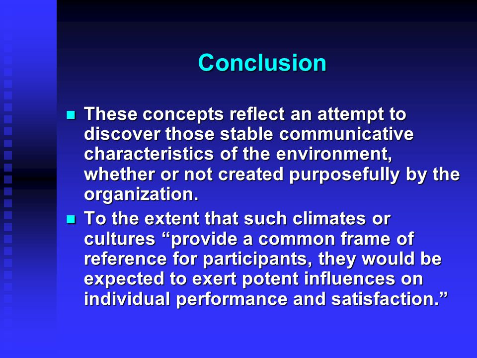Conclusion These concepts reflect an attempt to discover those stable communicative characteristics of the environment, whether or not created purpose