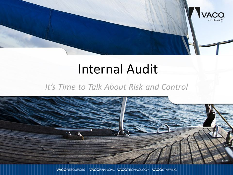 Internal Audit It's Time to Talk About Risk and Control