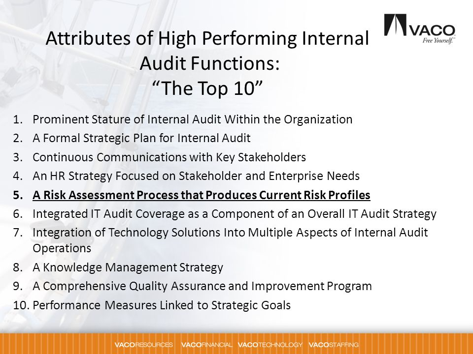 1.Prominent Stature of Internal Audit Within the Organization 2.A Formal Strategic Plan for Internal Audit 3.Continuous Communications with Key Stakeh