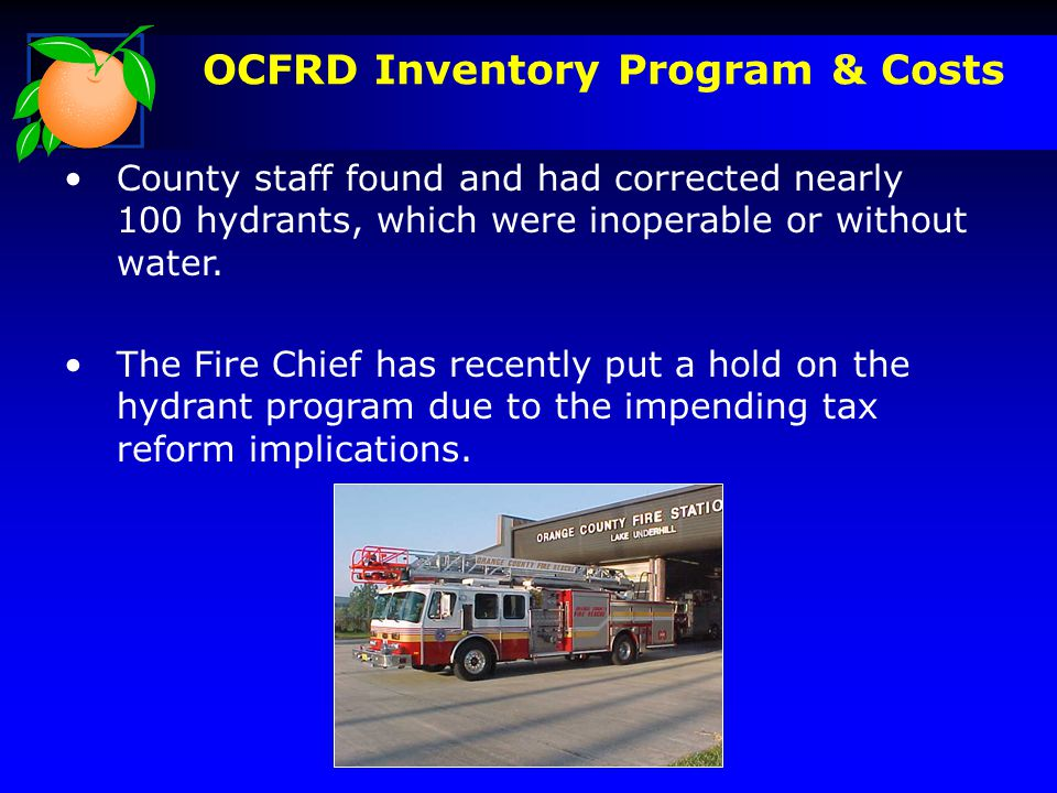 OCFRD Inventory Program & Costs County staff found and had corrected nearly 100 hydrants, which were inoperable or without water.