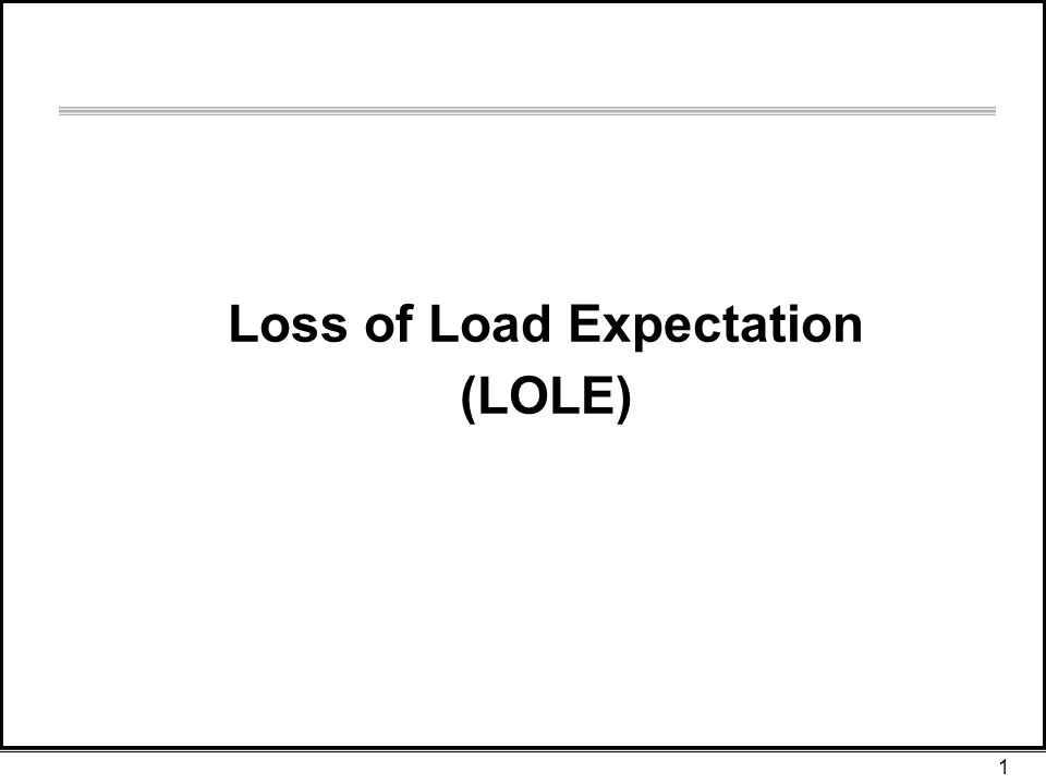 1 Loss of Load Expectation (LOLE)