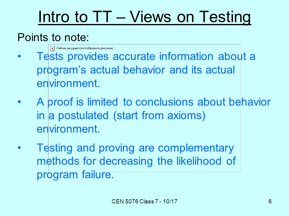 CEN 5076 Class 7 - 10/177 Intro to TT – Axiomatizing Software Test Data Adequacy Defns: The specification S is a partial function.