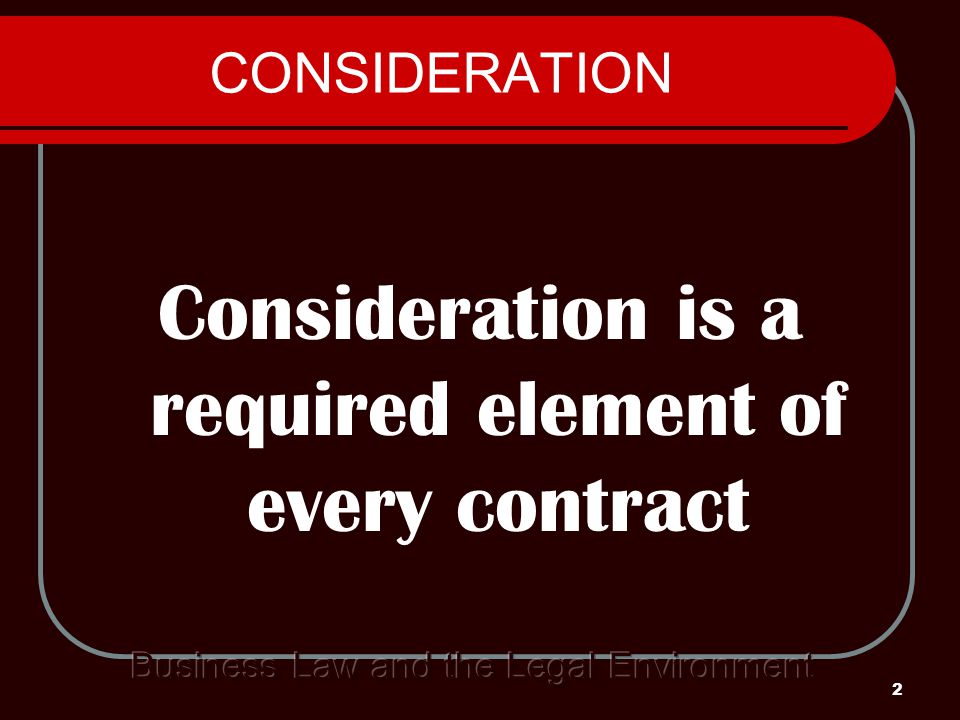 3 CONSIDERATION The law does not hold us accountable for every promise we make.