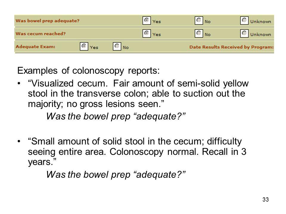 33 Examples of colonoscopy reports: Visualized cecum.