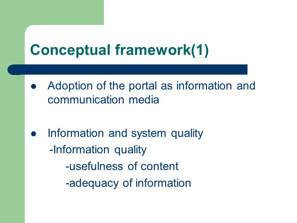 Conceptual framework(1) Adoption of the portal as information and communication media Information and system quality -Information quality -usefulness