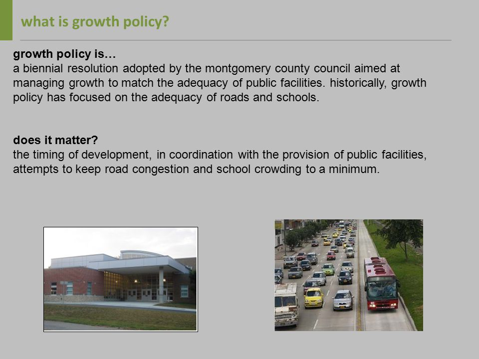 growth policy - current currently, an applicant must mitigate site impacts related to transportation and schools: transportation - - local area transportation review (latr) - policy area mobility review (pamr) schools - - projected school enrollment vs projected capacity