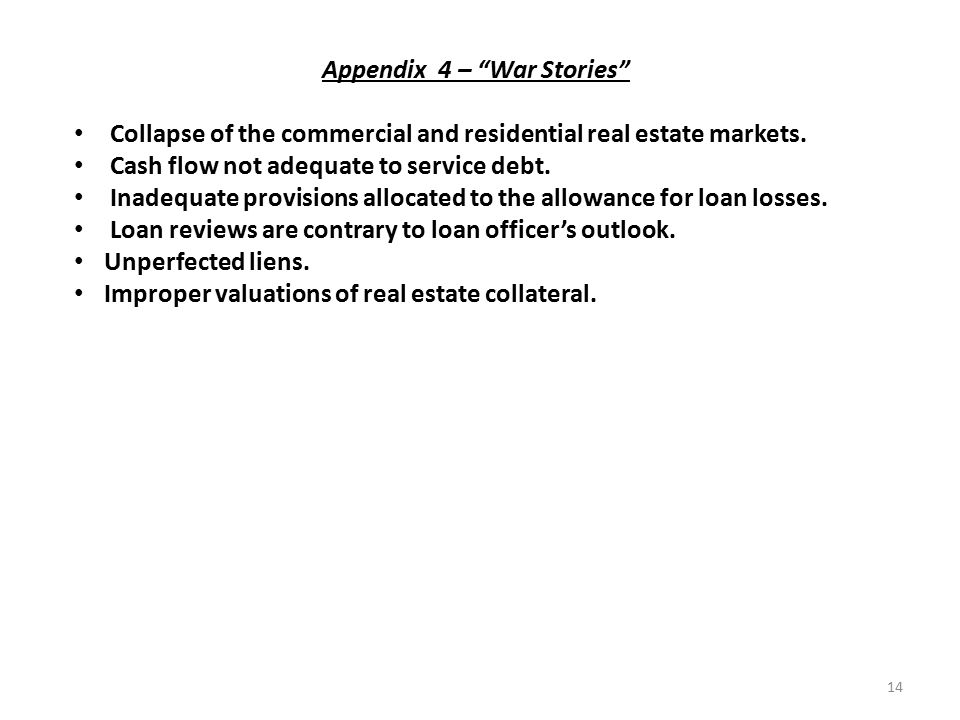 14 Appendix 4 – War Stories Collapse of the commercial and residential real estate markets.