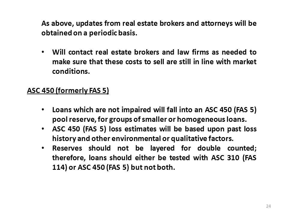 As above, updates from real estate brokers and attorneys will be obtained on a periodic basis.