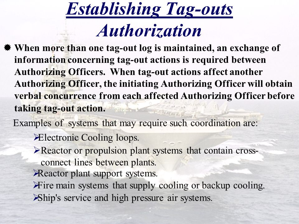 Establishing Tag-outs Repair Activity (RA)  Normally, the RA shall sign block 10 of the TORS prior to the Authorizing Officer authorizing posting of