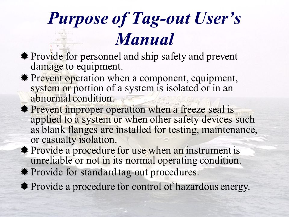 Establishing Tag-outs Overview  Do not use ditto marks or similar short cut devices such as arrows on TORS.