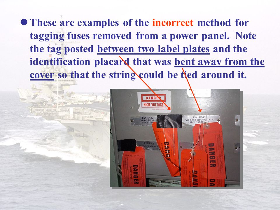  This is an incorrect method for applying a danger tag to fuses removed from a panel. It is not obvious from which component fuses have been removed.