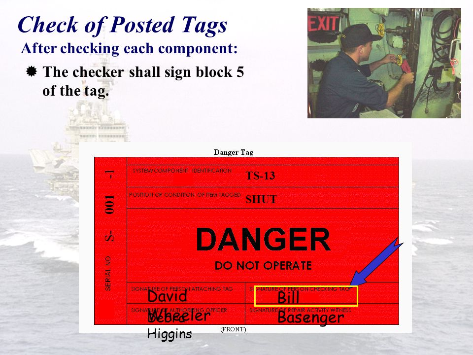 Check of Posted Tags  For checking a caution tag on a component, the checker shall ensure that amplifying instructions on the tag match those on the