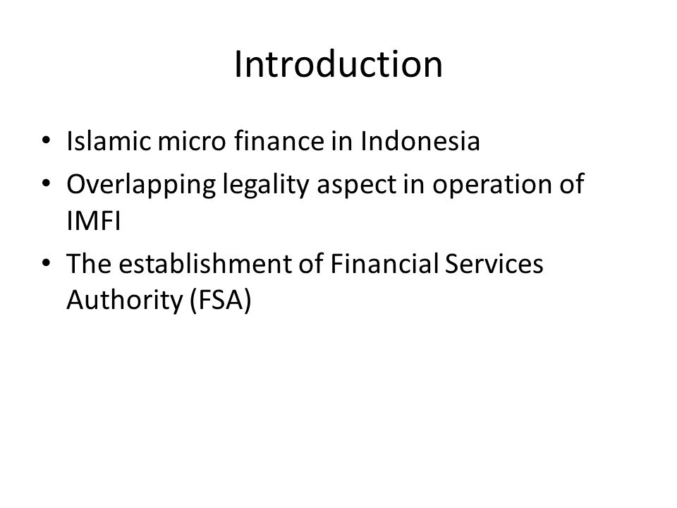 The Establishment of Financial Services Authority: New Regime of Regulation and Supervision for IMFI
