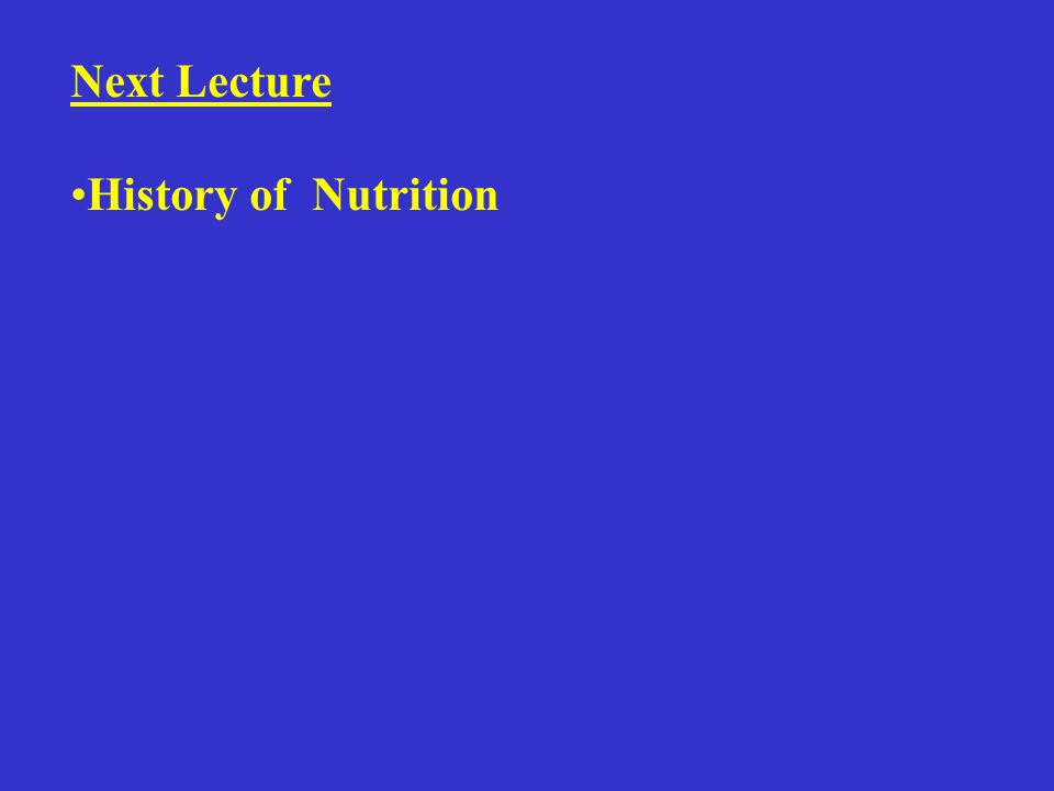 Next Lecture History of Nutrition