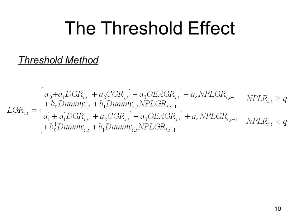 10 The Threshold Effect Threshold Method