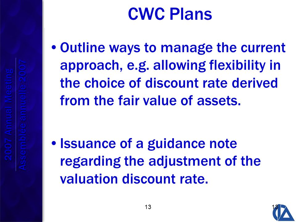 13 CWC Plans Outline ways to manage the current approach, e.g.