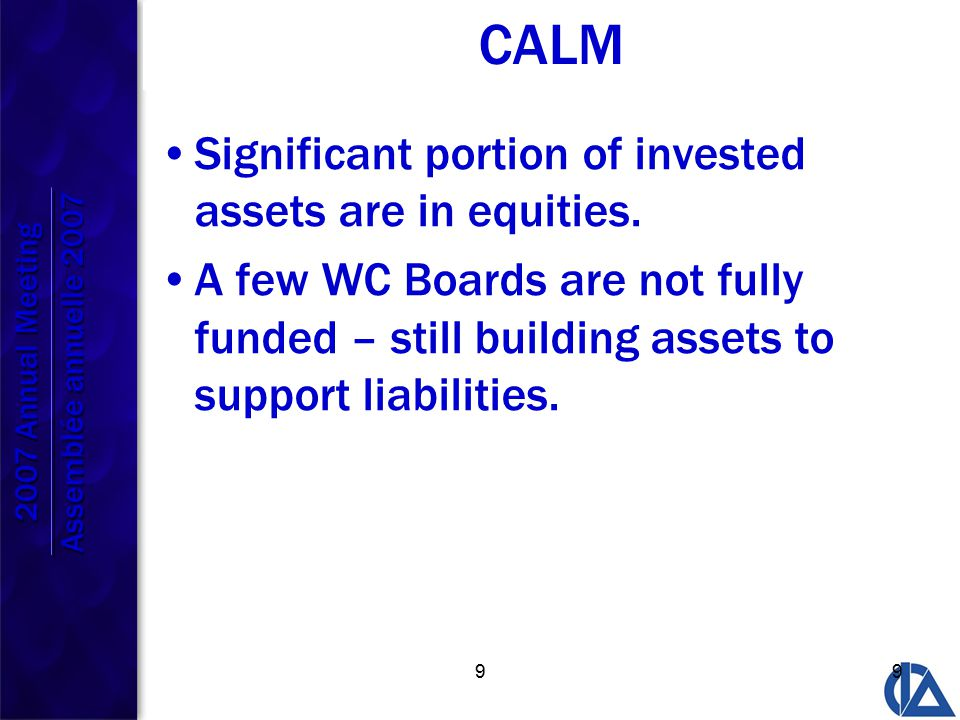 99 CALM Significant portion of invested assets are in equities.