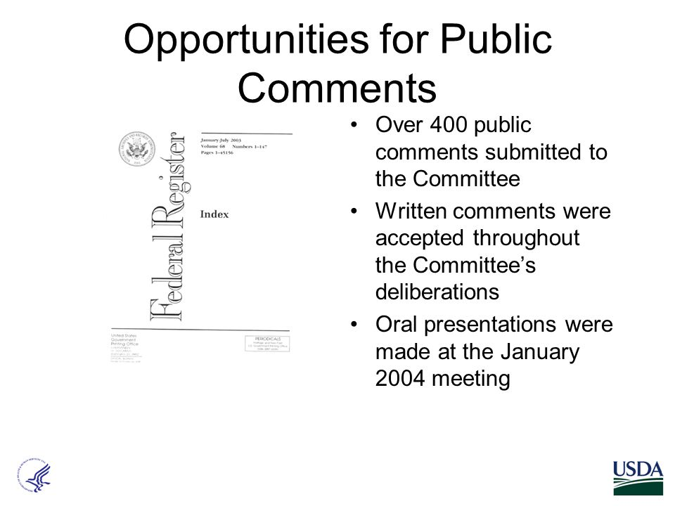 Opportunities for Public Comments Over 400 public comments submitted to the Committee Written comments were accepted throughout the Committee's delibe