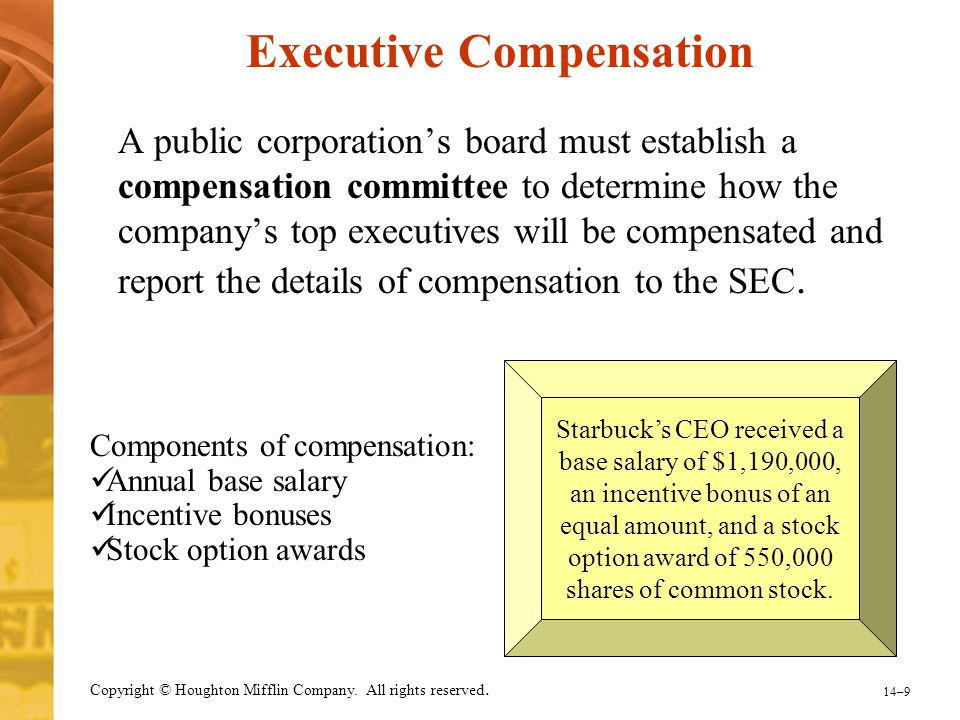 14–9 Copyright © Houghton Mifflin Company. All rights reserved. Executive Compensation A public corporation's board must establish a compensation comm