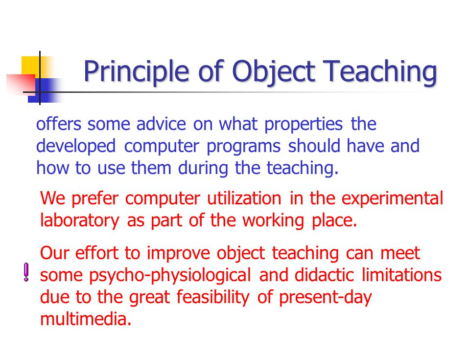 Principle of Object Teaching offers some advice on what properties the developed computer programs should have and how to use them during the teaching