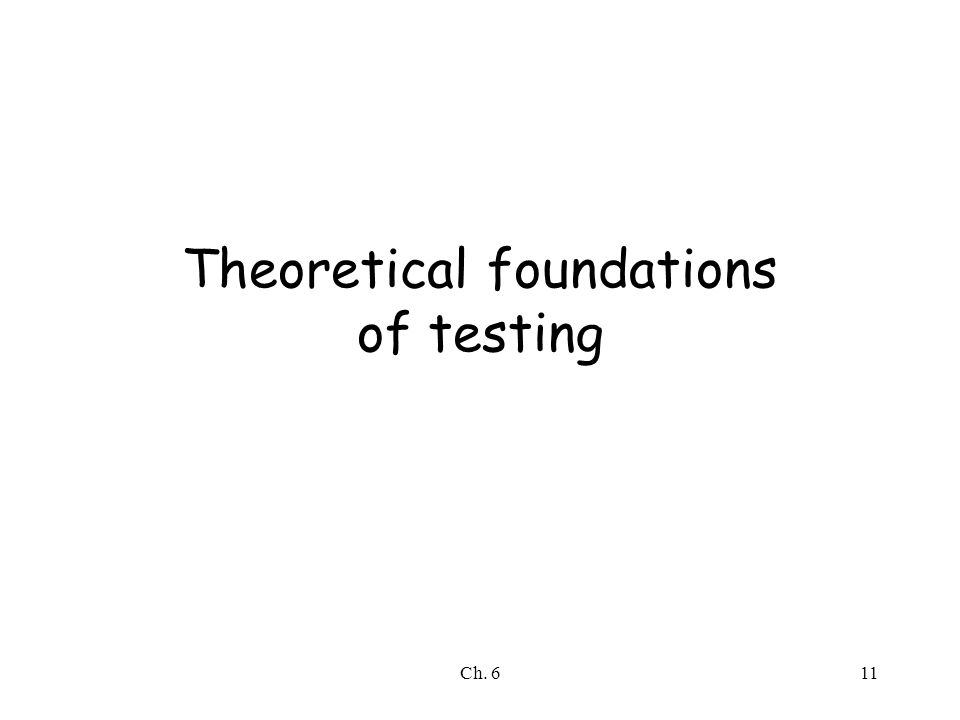 Ch. 611 Theoretical foundations of testing