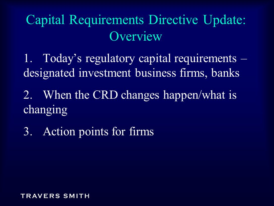 Capital Requirements Directive Update: Overview 1.